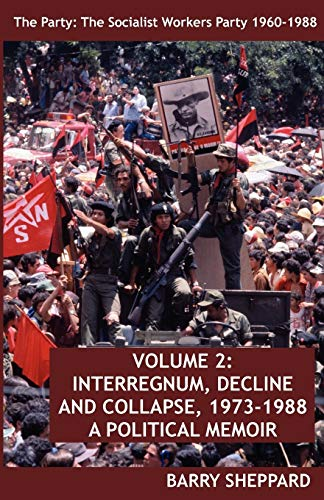 9780902869592: The Party: The Socialist Workers Party 1960-1988. Volume 2: Interregnum, Decline and Collapse, 1973-1988