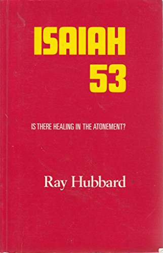 9780902870024: Isaiah 53 Is there healing in the Atonement