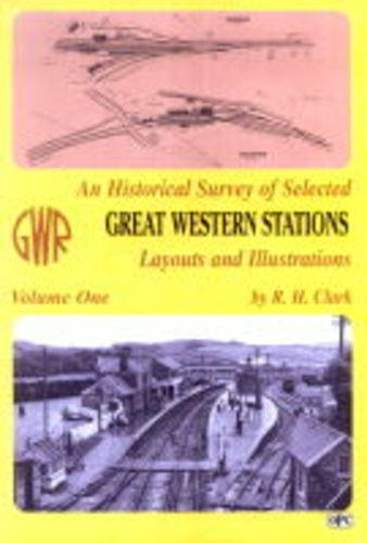 9780902888296: An Historical Survey of Selected Great Western Stations: Layouts and Illustrations v.1: Layouts and Illustrations Vol 1