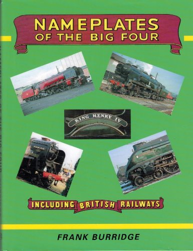 Nameplates of the Big Four, Including British Railways