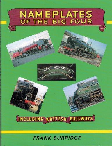 9780902888432: Nameplates of the Big Four: Including British Railways