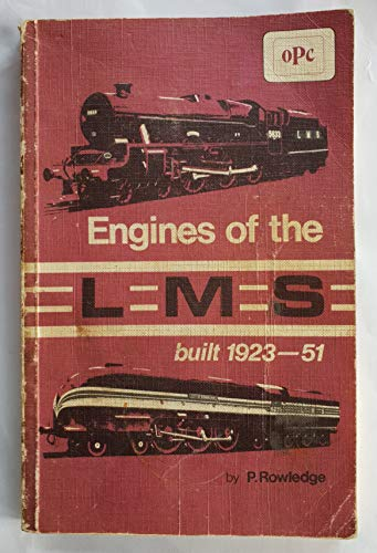 9780902888593: Engines of the L.M.S.: Built 1923-51