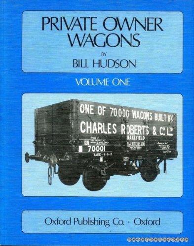 Private Owner Wagons: v. 1: Hudson, Bill