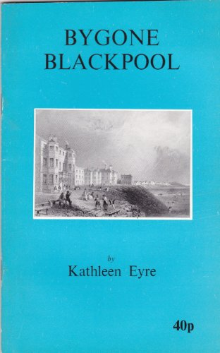 9780902907041: Bygone Blackpool