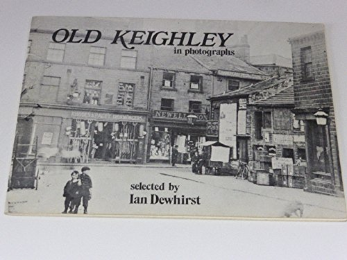 9780902907058: Old Keighley in Photographs