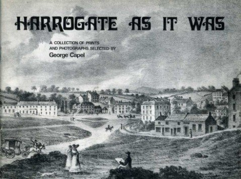 Harrogate as it Was, a Collection of Prints and Photographs