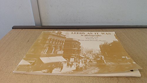 Leeds As It Was in Photographs VOLUME ONE: Brian & Dorothy Payne