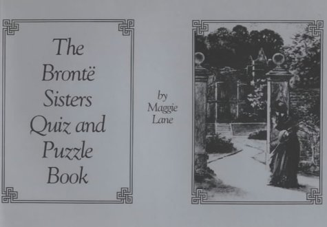Bronte Sisters Quiz and Puzzle Book: Lane, Maggie