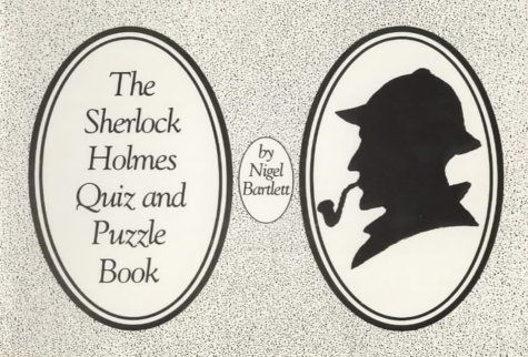 The Sherlock Holmes Quiz and Puzzle Book.: Bartlett,Nigel.