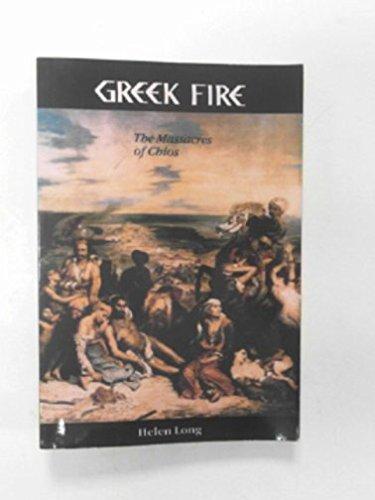 9780902920767: Greek Fire: Massacres of Chios