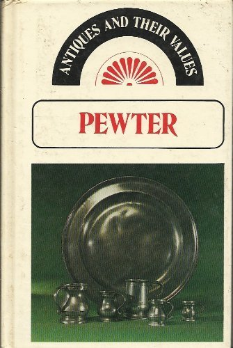 9780902921542: Pewter (Antiques & Their Values)