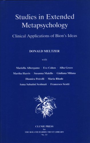 Studies in Extended Metapsychology: Clinical Applications of Bion's Ideas (Roland Harris Trust Library Number 13) (0902965190) by Donald Meltzer