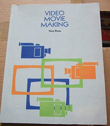 Video Movie Making: Rose, Tony