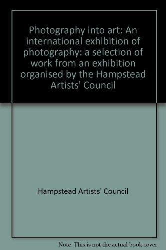 Photography into Art: An International Exhibition of Photography.: Bernard Gay, Sheila Watkins.