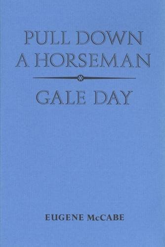 Pull Down a Horseman and Gale Day: Eugene McCabe