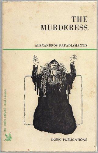 9780902999084: The murderess (The Doric library : Greek literature ; GL 5)
