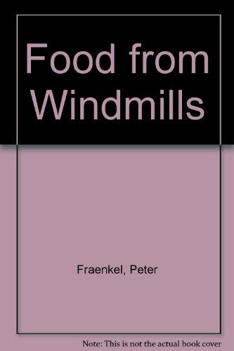 FOOD FROM WINDMILLS: Fraenkel, Peter