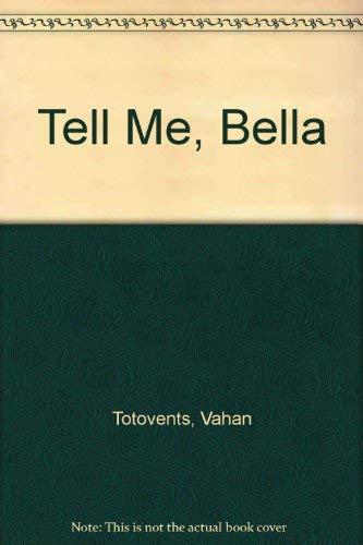 9780903039017: Tell Me, Bella