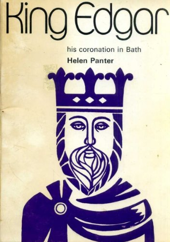 King Edgar: His Coronation in Bath: Panter, Helen