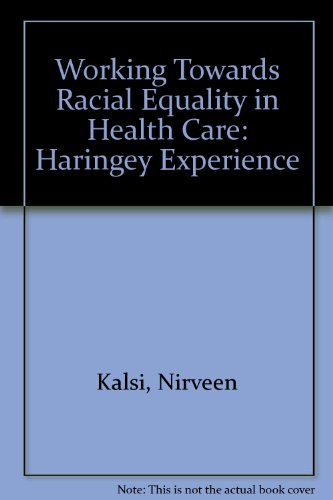 Working Towards Racial Equality in Health Care: Kalsi, Nirveen, Constantinides,
