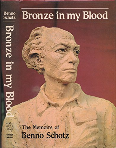9780903065375: Bronze in My Blood: The Memoirs Of Benno Schotz