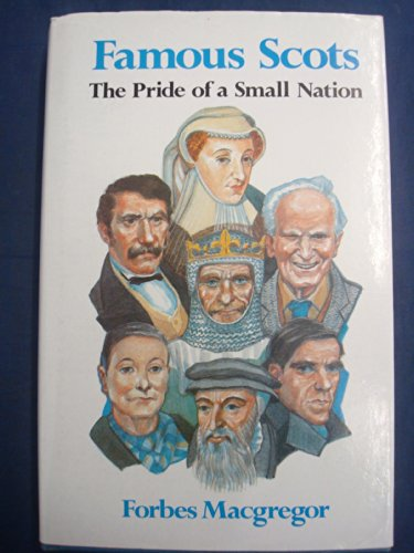 9780903065474: Famous Scots: The Pride of a Small Nation
