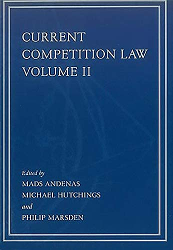 Current Competition Law, Volume II: Andenas, Mads; Hutchings,