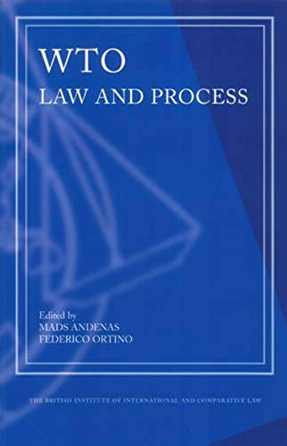 WTO Law and Process: Mads Andenas (Editor),
