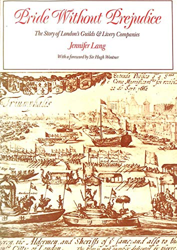 9780903070126: Pride without Prejudice: the story of London's Guilds and Livery Companies