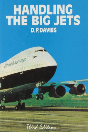 9780903083010: Handling the Big Jets: An Explanation of the Significant Difference in Flying Qualities Between Jet Transport Aeroplanes and Piston Engined Transpor