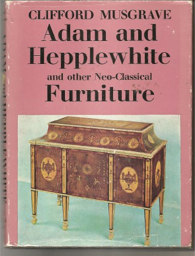 9780903085199: Adam and Hepplewhite and other Neo-Classical Furniture