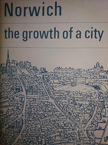9780903101141: Norwich: The Growth of a City