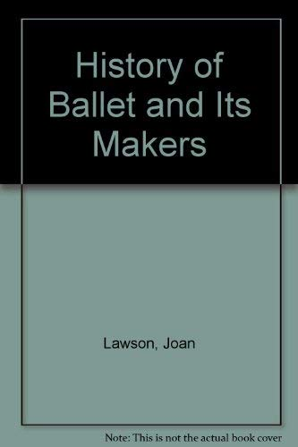 9780903102049: A History of Ballet and its Makers