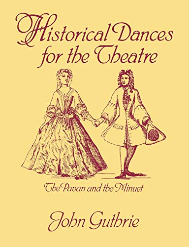 9780903102681: Historical Dances for the Theatre: The Pavan & the Minuet