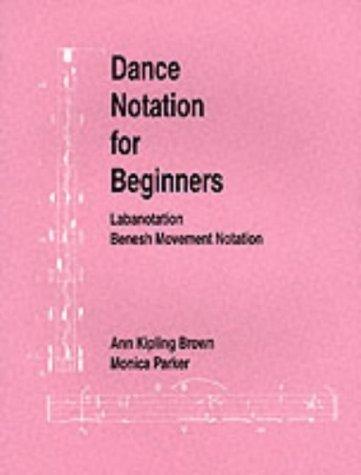 9780903102711: Dance Notation for Beginners: Labanotation/Benesh Movement Notation