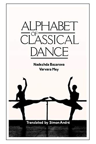 9780903102957: Alphabet of Classical Dance: 12th to 19th Century