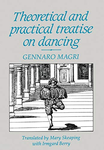 THEORETICAL AND PRACTICAL TREATISE ON DANCING. Translated by Mary Skeaping, with Anna Ivoanova an...