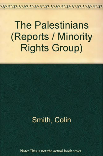 The Palestinians (Report - Minority Rights Group ; no. 24) (0903114259) by Colin Smith