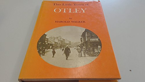 9780903116022: This Little Town of Otley