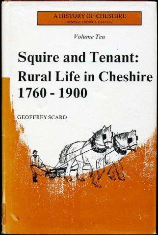 9780903119122: Squire and tenant: Life in rural Cheshire, 1760-1900 (A History of Cheshire)