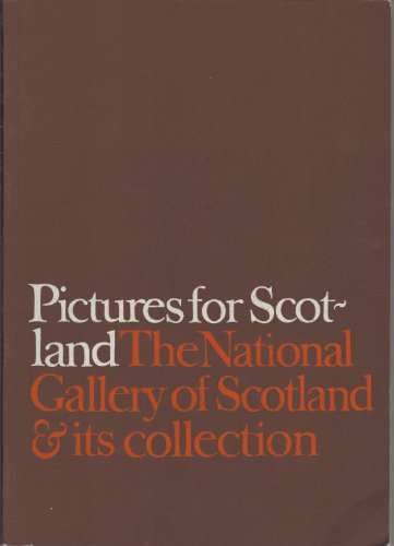 9780903148016: Pictures for Scotland: National Gallery of Scotland and Its Collection