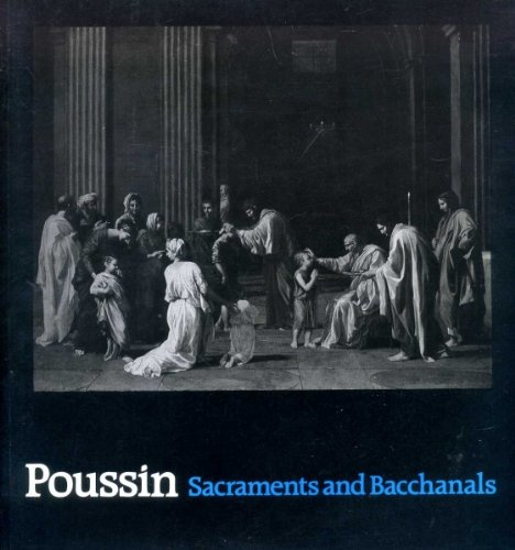 Poussin, sacraments and bacchanals: Paintings and drawings on sacred and profane themes by Nicolas Poussin 1594-1665 (9780903148382) by Nicolas Poussin