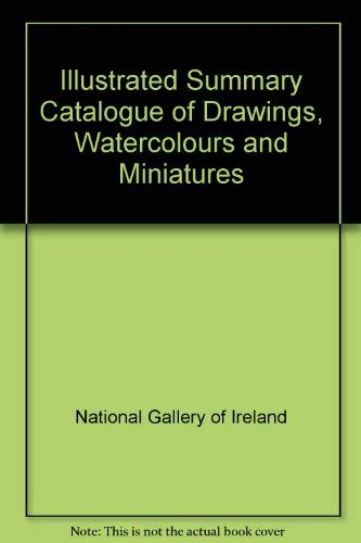 Illustrated Summary Catalogue of Drawings, Watercolours and Miniatures Compoled by Adrian Le ...