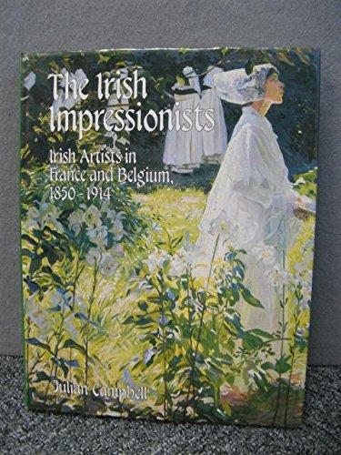 The Irish Impressionists: Irish artists in France: CAMPBELL, Julian
