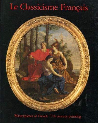 9780903162258: Classicisme Francais: Masterpieces of Seventeenth Century Painting