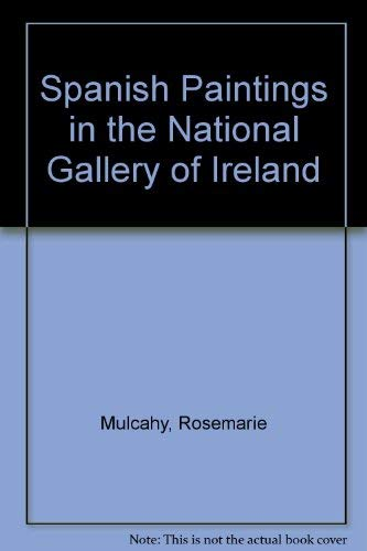 Spanish Paintings in the National Gallery of Ireland (0903162598) by Mulcahy, Rosemarie