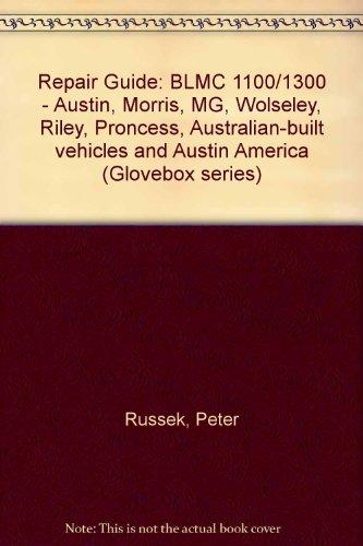 Repair Guide BLMC 1100/1300, Austin, Morris, MG, Wolseley, Riley, Princess, Australian Built ...