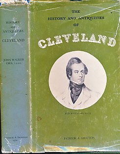 The History and Antiquities of Cleveland, Comprising the Wapentake of East and West Langbargh.