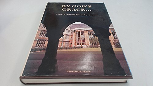 By God's Grace .: A History of Uppingham School: Matthews, Bryan
