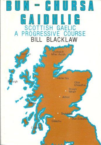 9780903204095: Bun-chursa Gaidhlig: Scottish Gaelic, a Progressive Course (Leabhraichean ùra Gàidhlig / University of Glasgow. Department of Celtic)